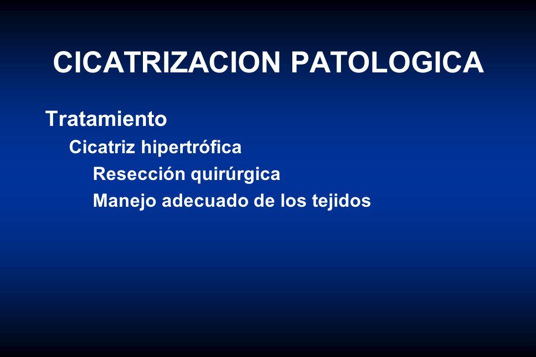 CICATRIZACION PATOLOGICA