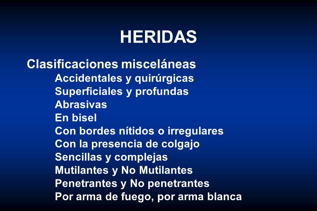 HERIDAS Clasificaciones misceláneas Accidentales y quirúrgicas