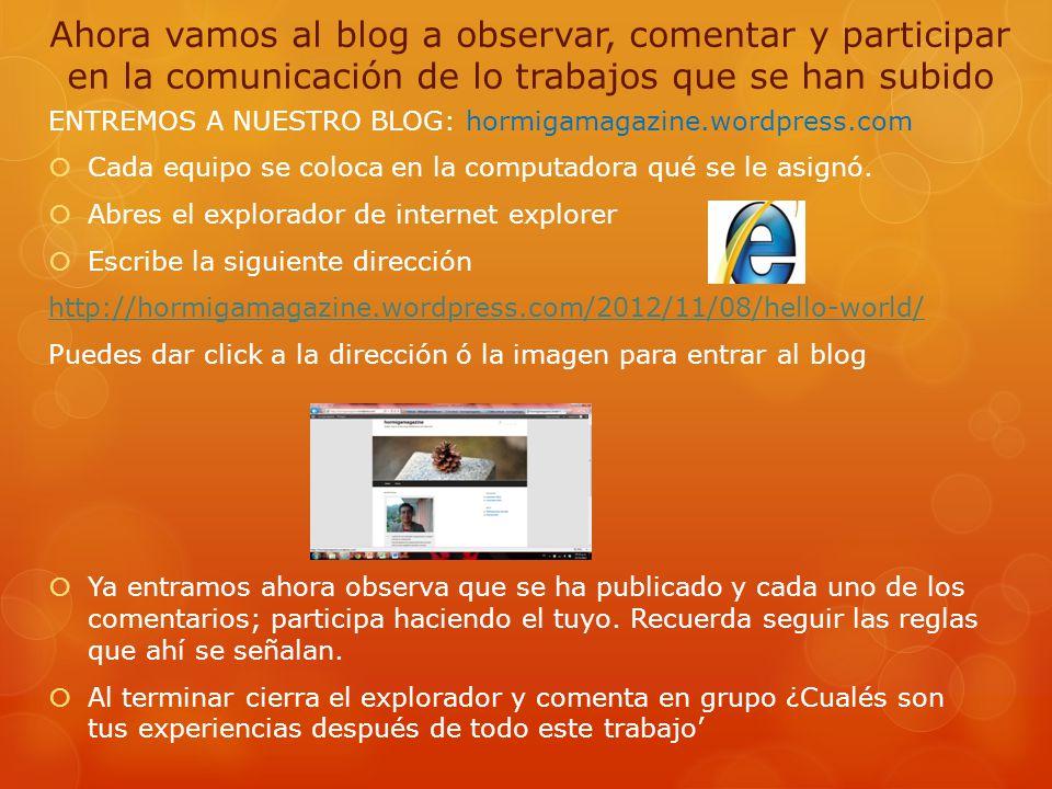 Ahora vamos al blog a observar, comentar y participar en la comunicación de lo trabajos que se han subido
