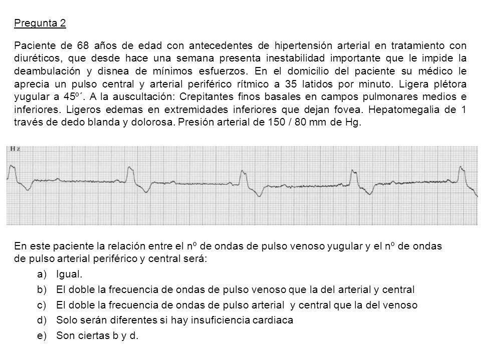 Solo serán diferentes si hay insuficiencia cardiaca Son ciertas b y d.