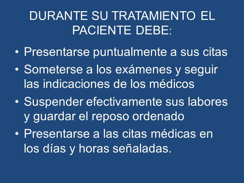 DURANTE SU TRATAMIENTO EL PACIENTE DEBE: