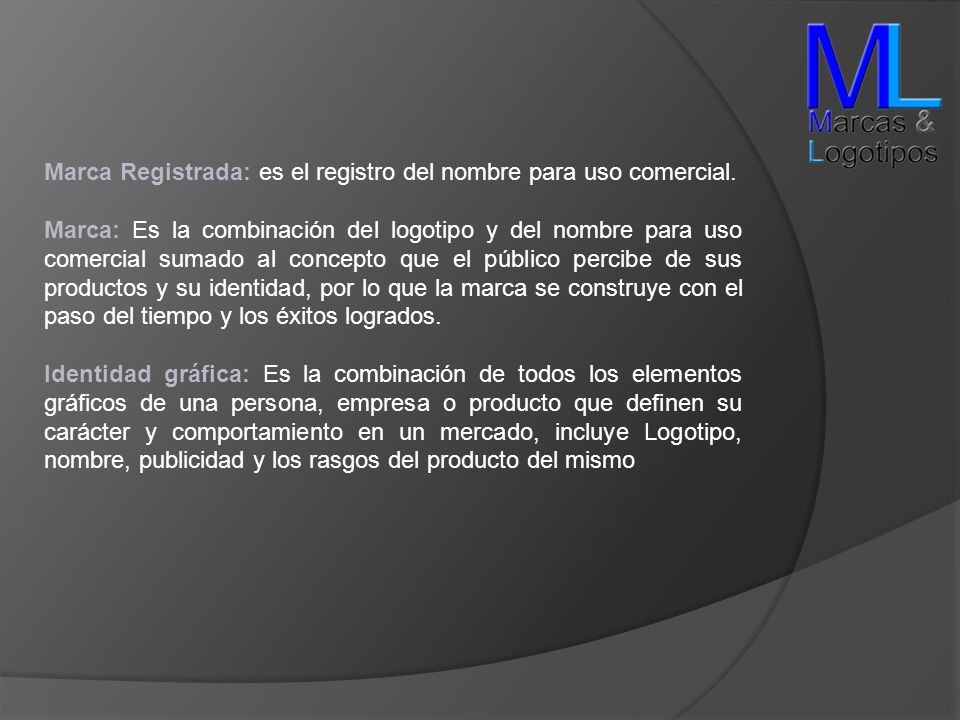 Marca Registrada: es el registro del nombre para uso comercial.