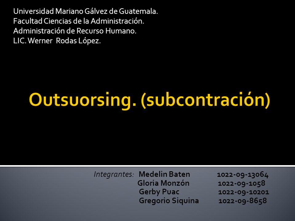 Outsuorsing. (subcontración)