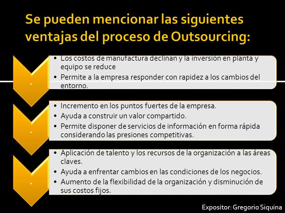 Se pueden mencionar las siguientes ventajas del proceso de Outsourcing: