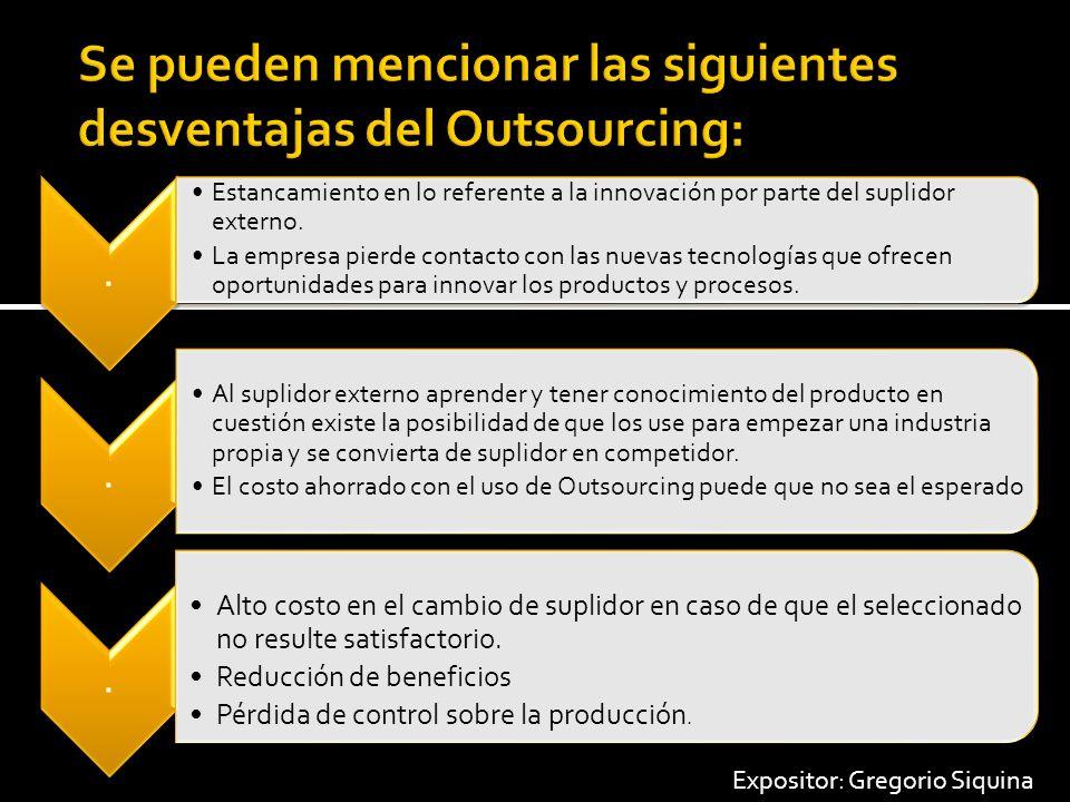 Se pueden mencionar las siguientes desventajas del Outsourcing: