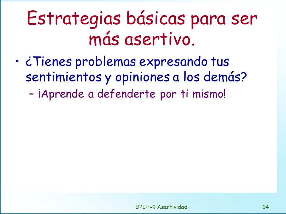 Estrategias básicas para ser más asertivo.