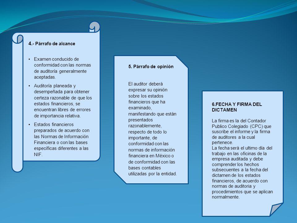 4.- Párrafo de alcance Examen conducido de conformidad con las normas de auditoría generalmente aceptadas.