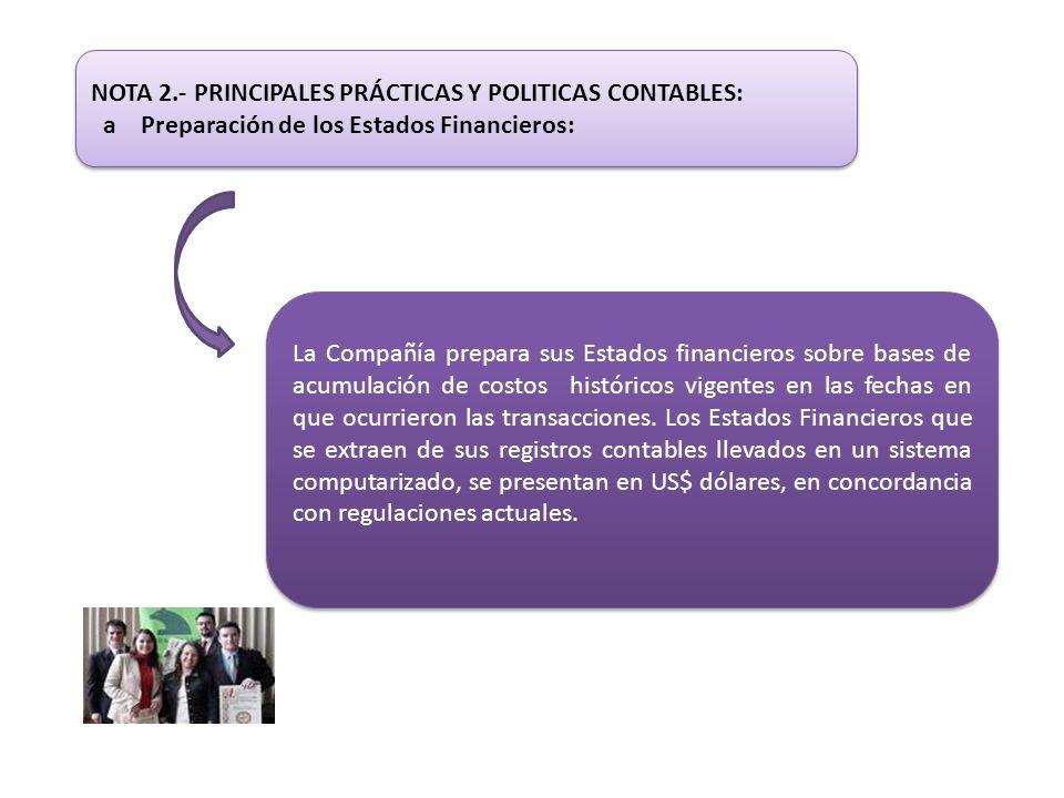NOTA 2.- PRINCIPALES PRÁCTICAS Y POLITICAS CONTABLES: