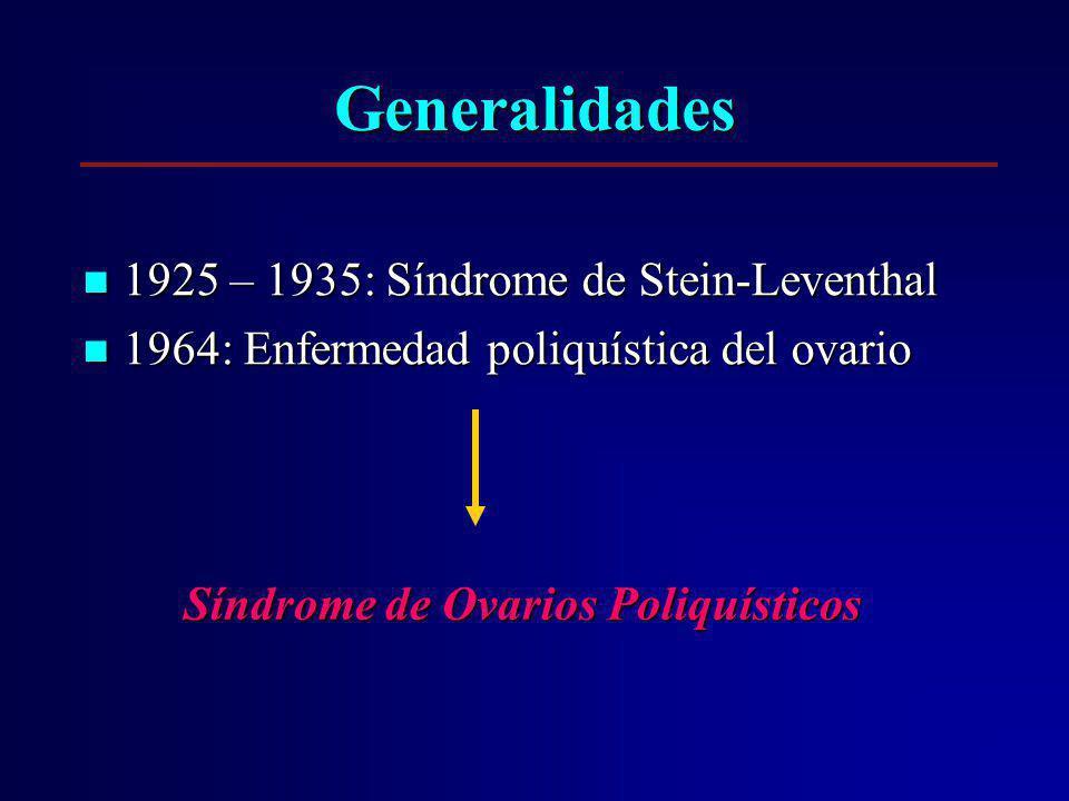 Generalidades 1925 – 1935: Síndrome de Stein-Leventhal