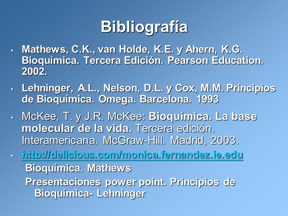 BibliografíaMathews, C.K., van Holde, K.E. y Ahern, K.G. Bioquímica. Tercera Edición. Pearson Education. 2002.
