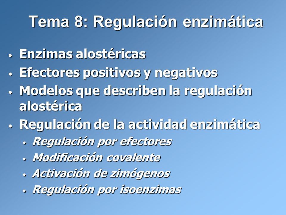 Tema 8: Regulación enzimática