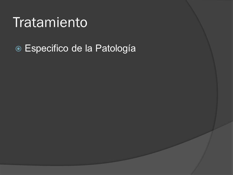 Tratamiento Especifico de la Patología