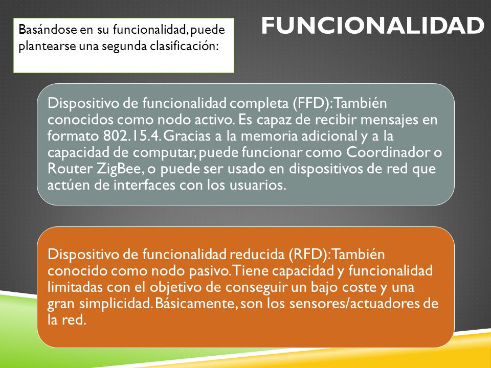 Funcionalidad Basándose en su funcionalidad, puede plantearse una segunda clasificación: