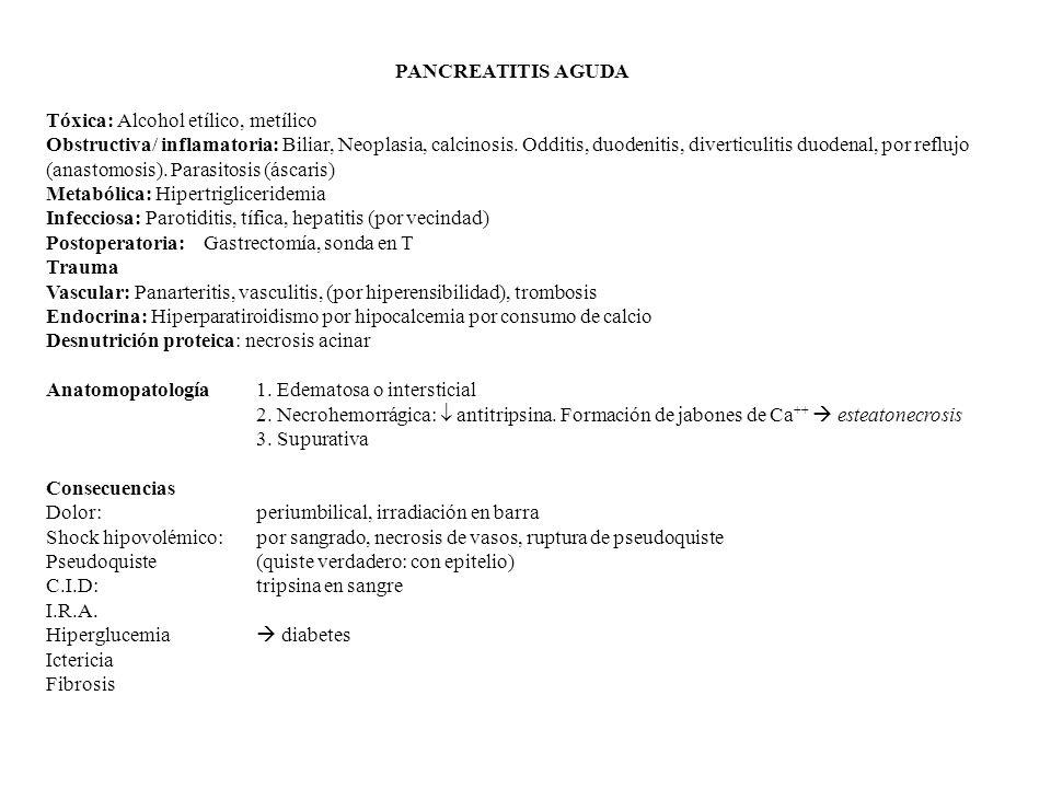 PANCREATITIS AGUDA Tóxica: Alcohol etílico, metílico.