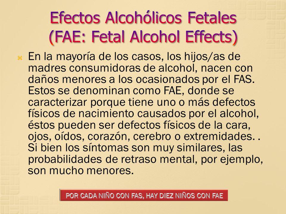 Efectos Alcohólicos Fetales (FAE: Fetal Alcohol Effects)