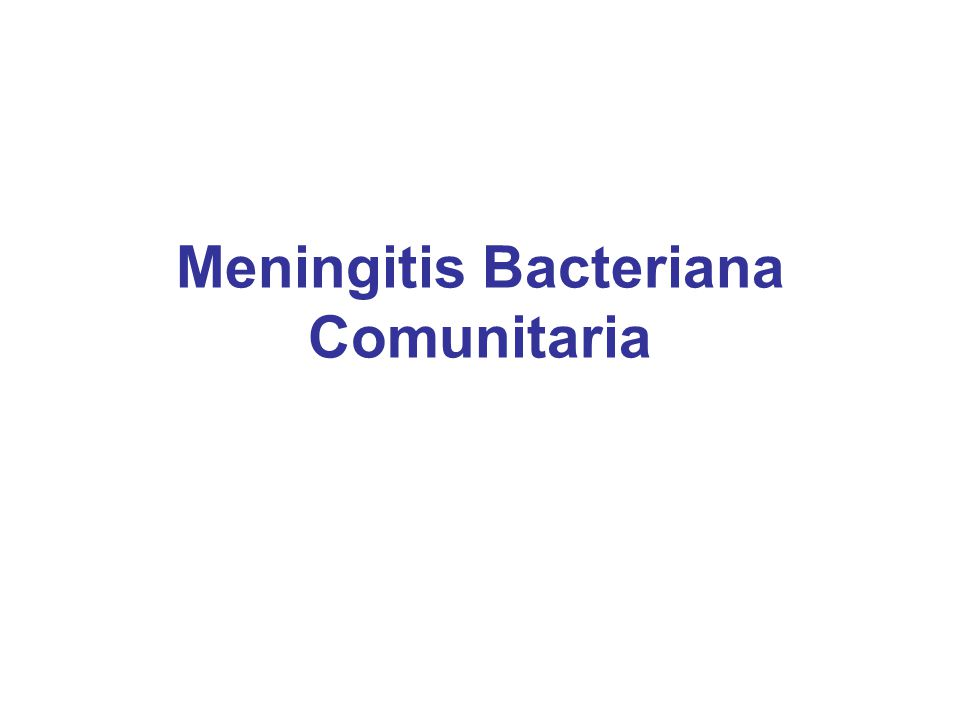 Meningitis Bacteriana Comunitaria