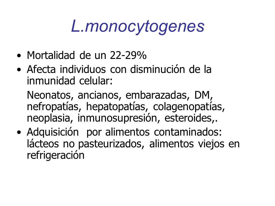 L.monocytogenes Mortalidad de un 22-29%