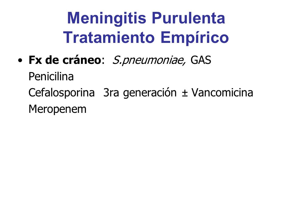Meningitis Purulenta Tratamiento Empírico