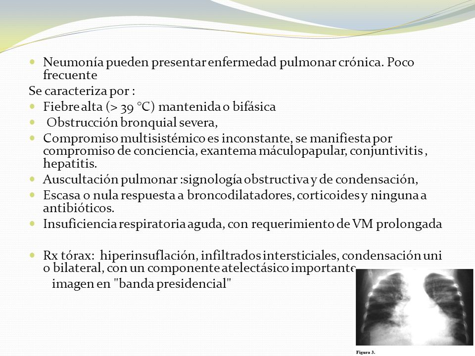 Neumonía pueden presentar enfermedad pulmonar crónica. Poco frecuente