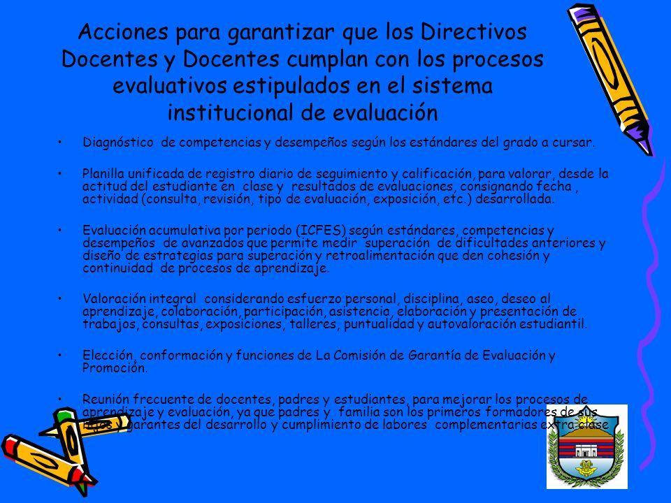 Acciones para garantizar que los Directivos Docentes y Docentes cumplan con los procesos evaluativos estipulados en el sistema institucional de evaluación