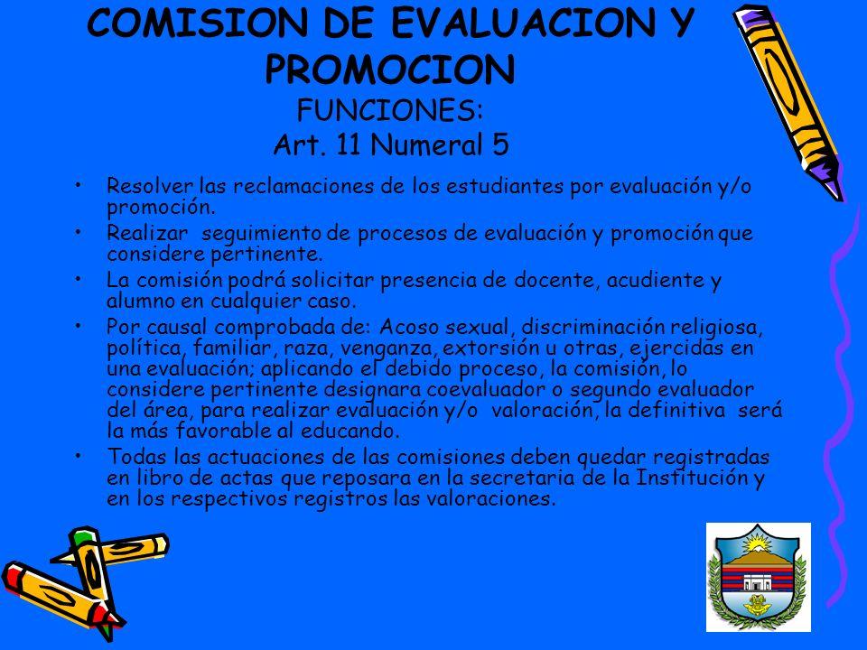 COMISION DE EVALUACION Y PROMOCION FUNCIONES: Art. 11 Numeral 5