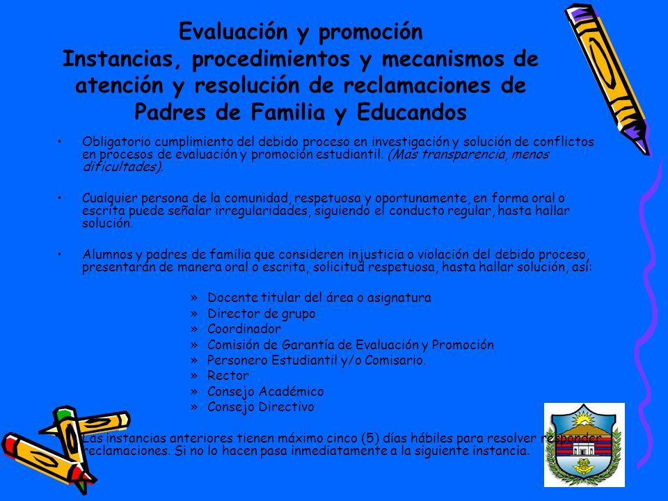Evaluación y promoción Instancias, procedimientos y mecanismos de atención y resolución de reclamaciones de Padres de Familia y Educandos