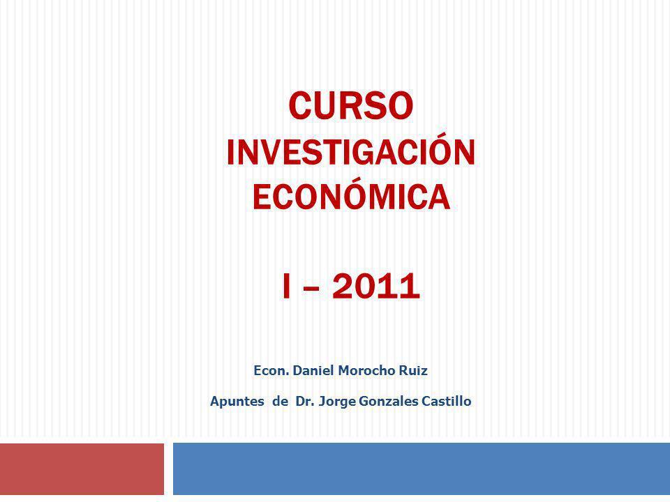 CURSO INVESTIGACIóN ECONóMICA I – 2011