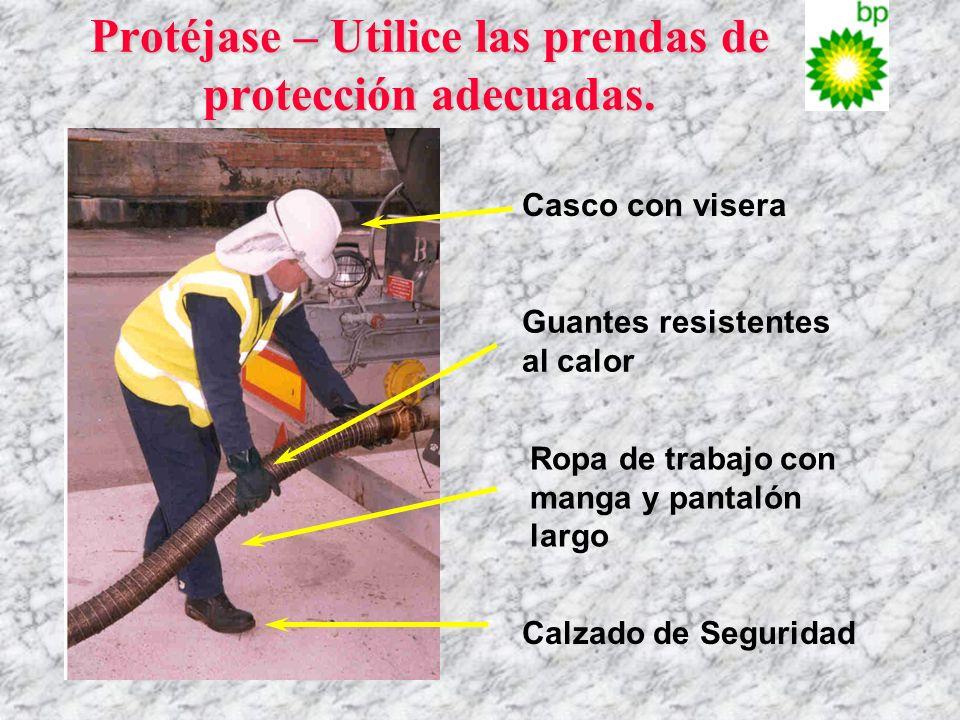 Protéjase – Utilice las prendas de protección adecuadas.