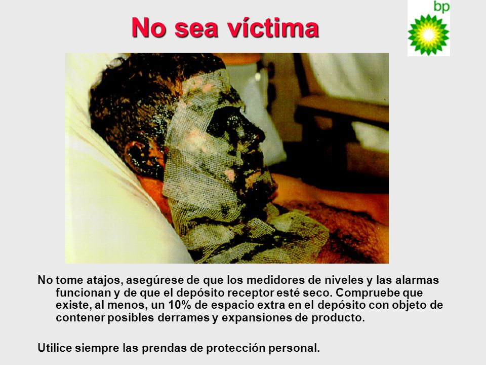 No sea víctima Don't take short cuts, think about the task ahead. Wear correct PPE.