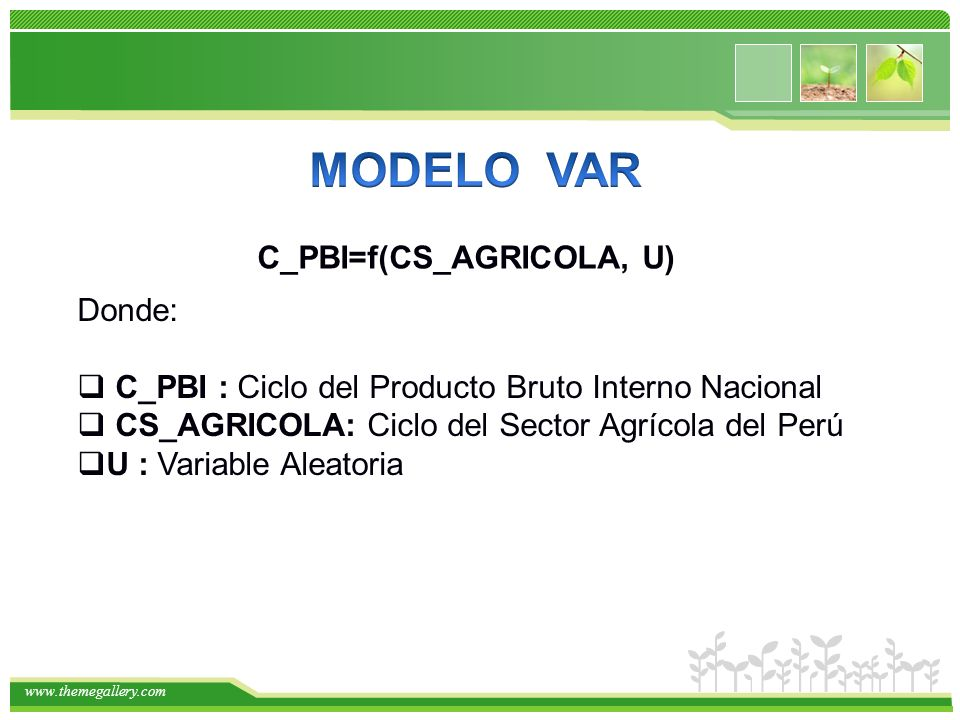 MODELO VAR C_PBI=f(CS_AGRICOLA, U) Donde:
