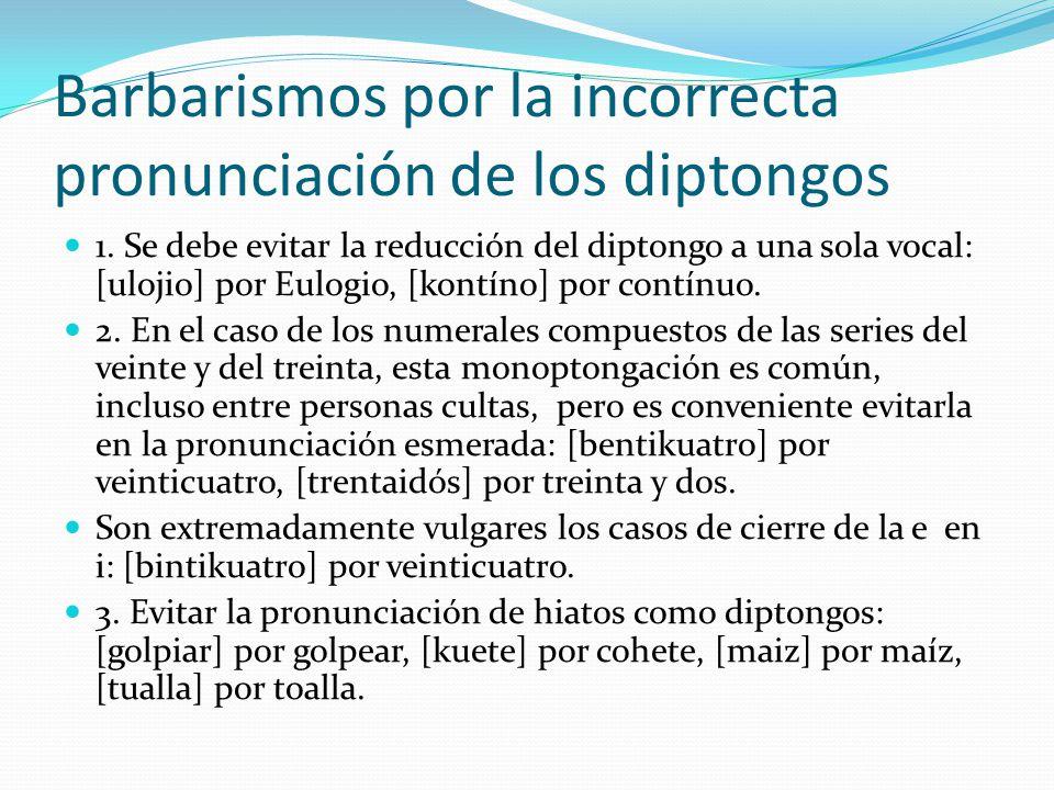 Barbarismos por la incorrecta pronunciación de los diptongos