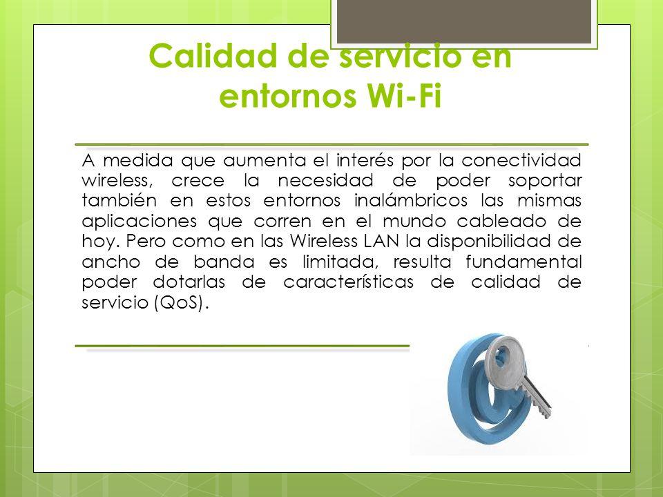 Calidad de servicio en entornos Wi-Fi