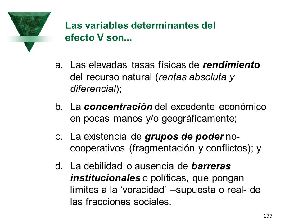 Las variables determinantes del efecto V son...