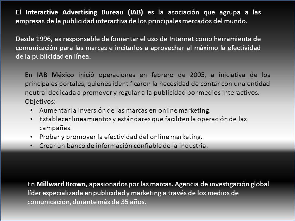 El Interactive Advertising Bureau (IAB) es la asociación que agrupa a las empresas de la publicidad interactiva de los principales mercados del mundo.