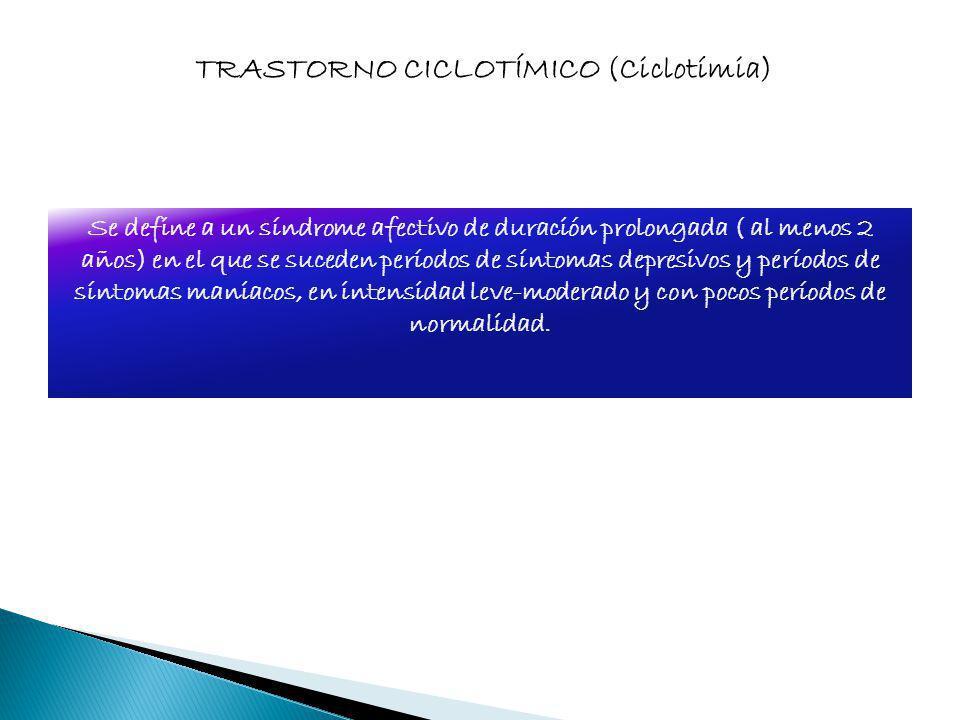 TRASTORNO CICLOTÍMICO (Ciclotímia)