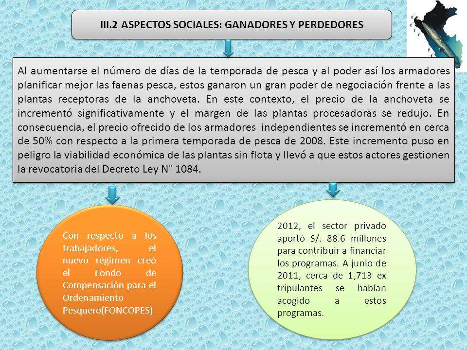 III.2 ASPECTOS SOCIALES: GANADORES Y PERDEDORES