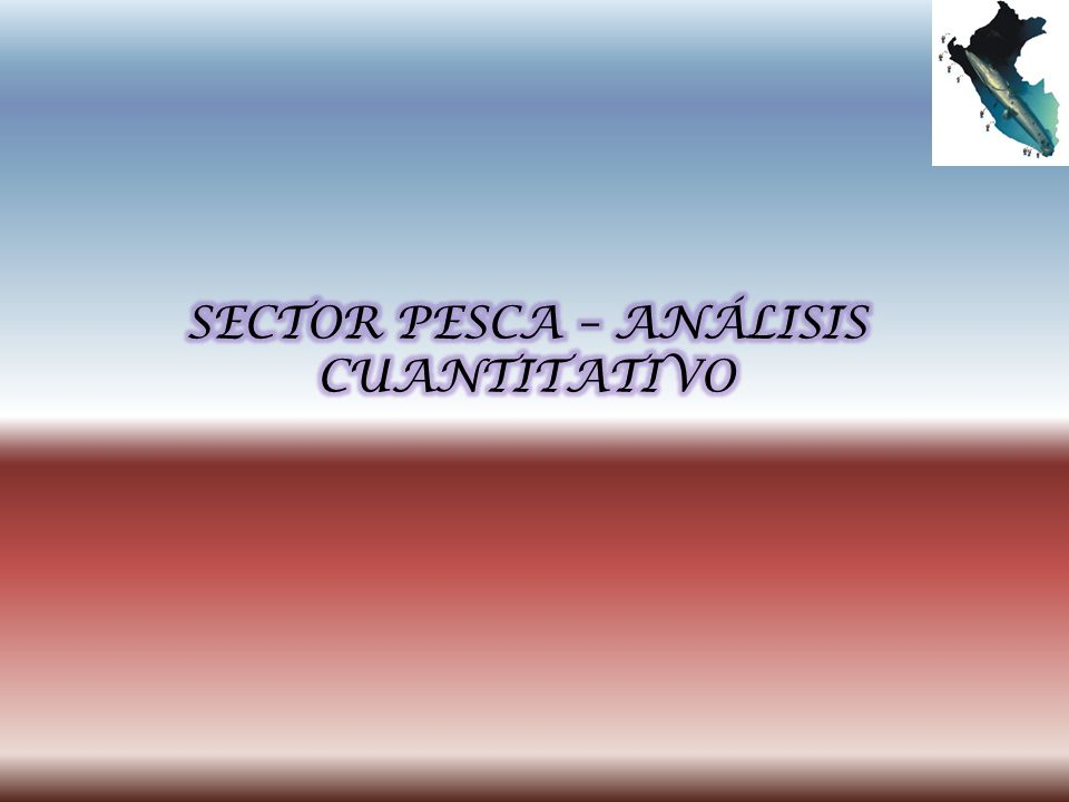 SECTOR PESCA – ANÁLISIS CUANTITATIVO