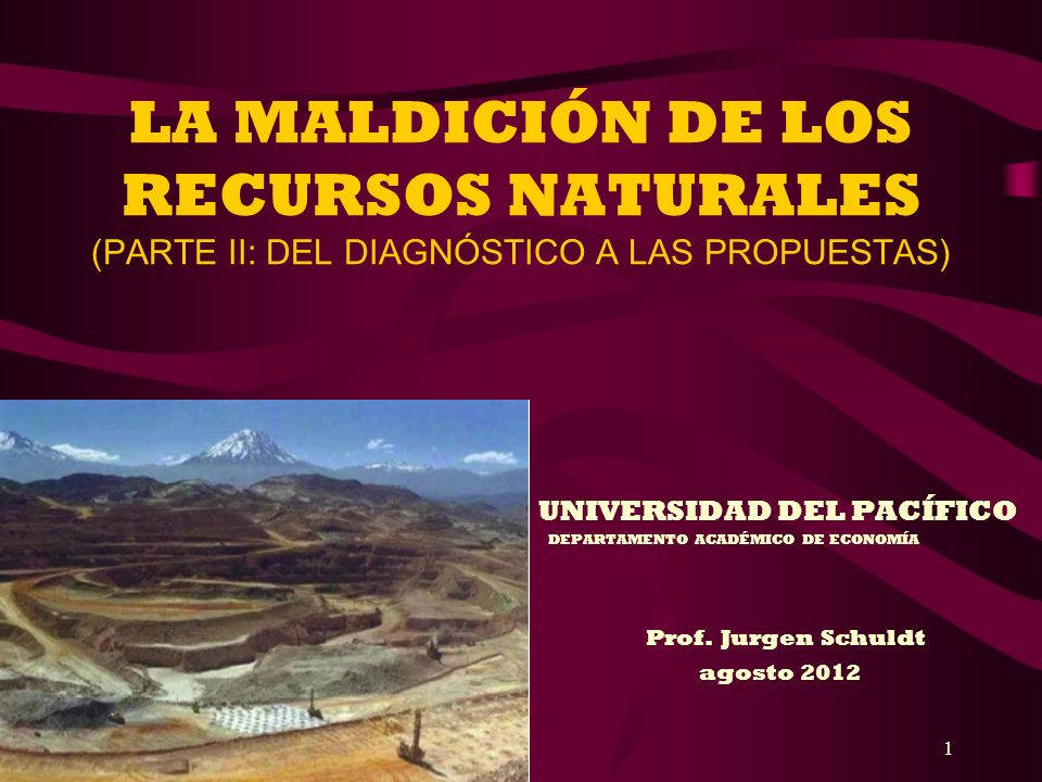 LA MALDICIÓN DE LOS RECURSOS NATURALES (PARTE II: DEL DIAGNÓSTICO A LAS PROPUESTAS)