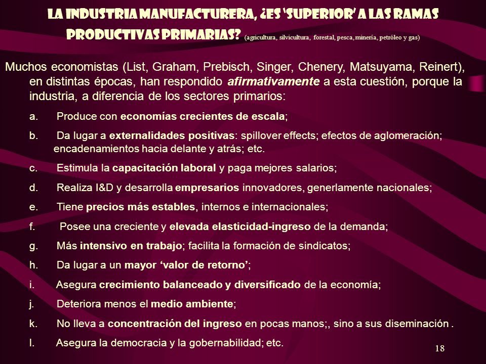La industria manufacturera, ¿es 'superior' a las ramas productivas primariaS (agricultura, silvicultura, forestal, pesca, minería, petróleo y gas)