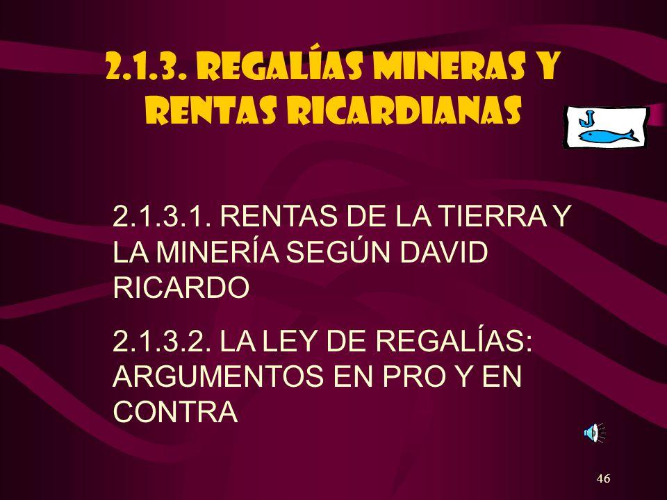 2.1.3. REGALÍAS MINERAS Y RENTAS RICARDIANAS