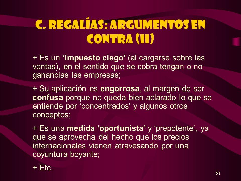 C. REGALÍAS: ARGUMENTOS EN CONTRA (II)