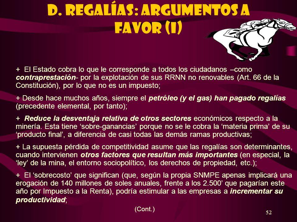 D. REGALÍAS: ARGUMENTOS A FAVOR (I)