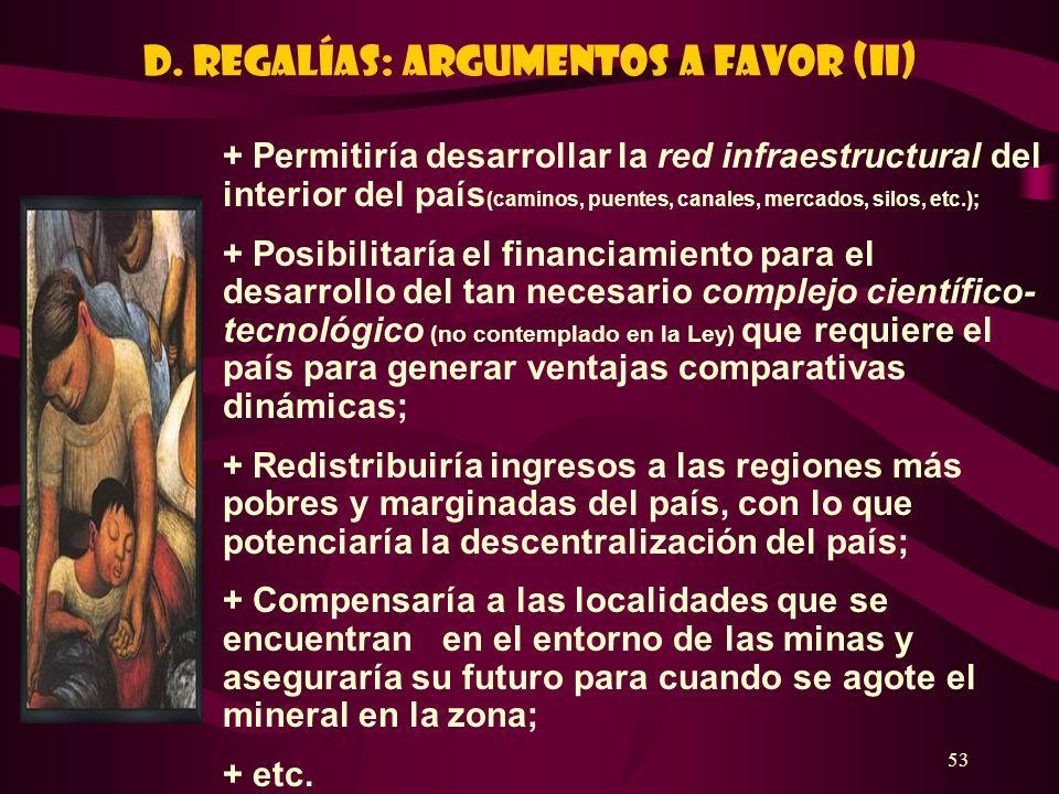 D. REGALÍAS: ARGUMENTOS A FAVOR (II)