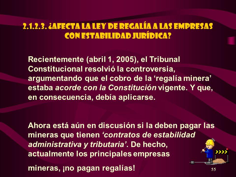 2.1.2.3. ¿AFECTA LA LEY DE REGALÍA A LAS EMPRESAS CON ESTABILIDAD JURÍDICA