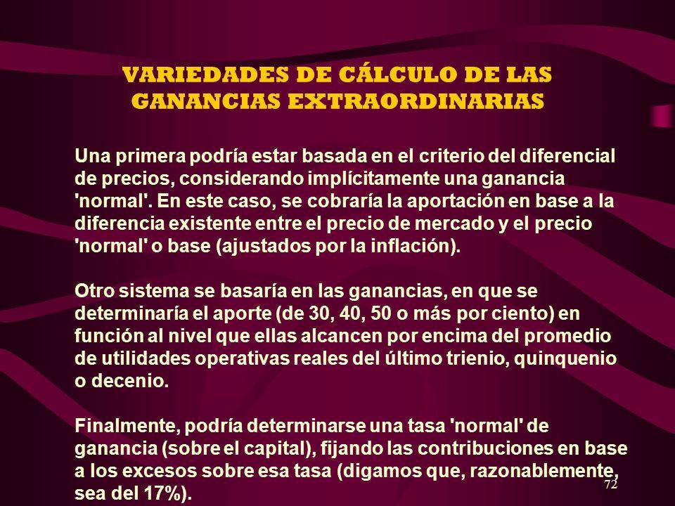 VARIEDADES DE CÁLCULO DE LAS GANANCIAS EXTRAORDINARIAS