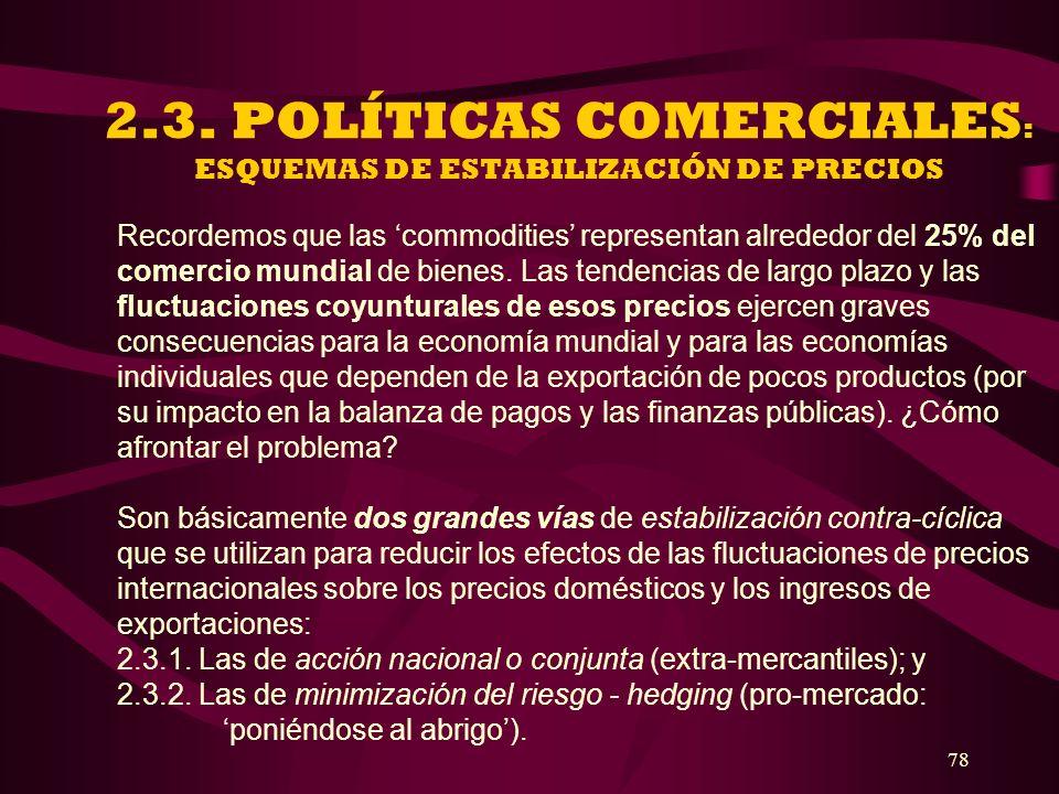 2.3. POLÍTICAS COMERCIALES: ESQUEMAS DE ESTABILIZACIÓN DE PRECIOS