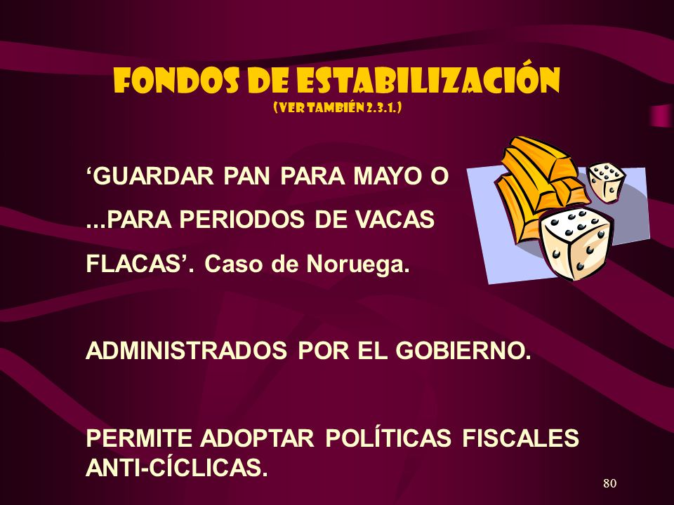 FONDOS DE ESTABILIZACIÓN (Ver también 2.3.1.)