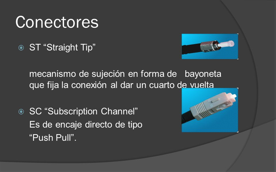 Conectores ST Straight Tip