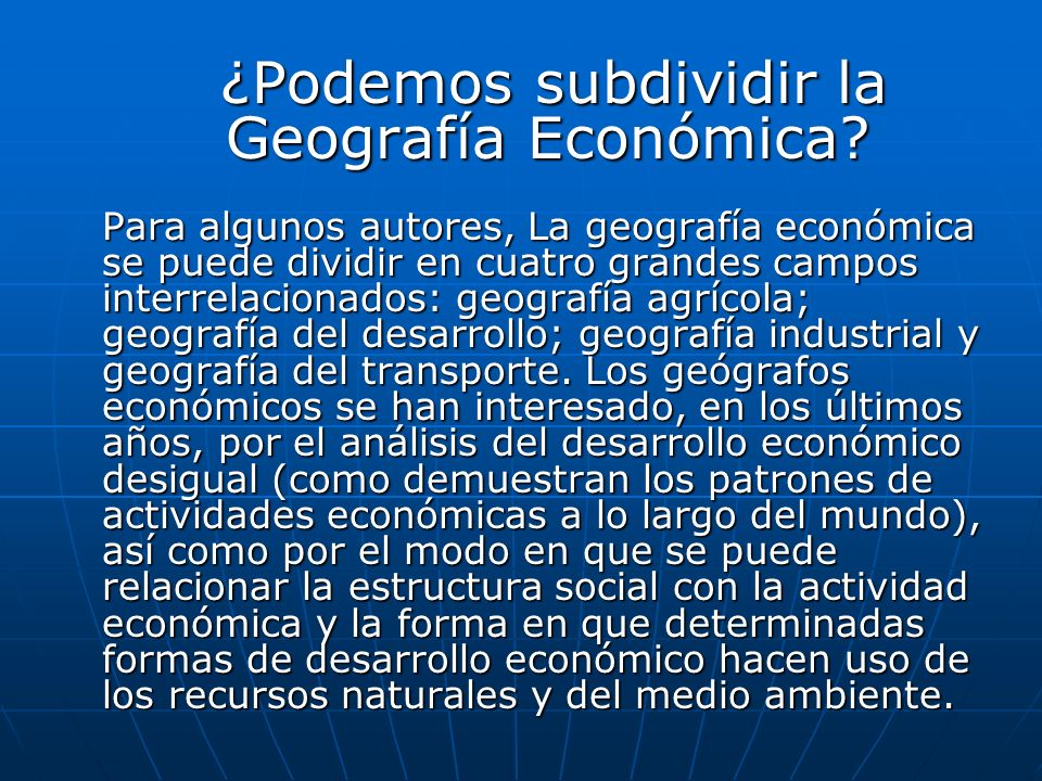 ¿Podemos subdividir la Geografía Económica