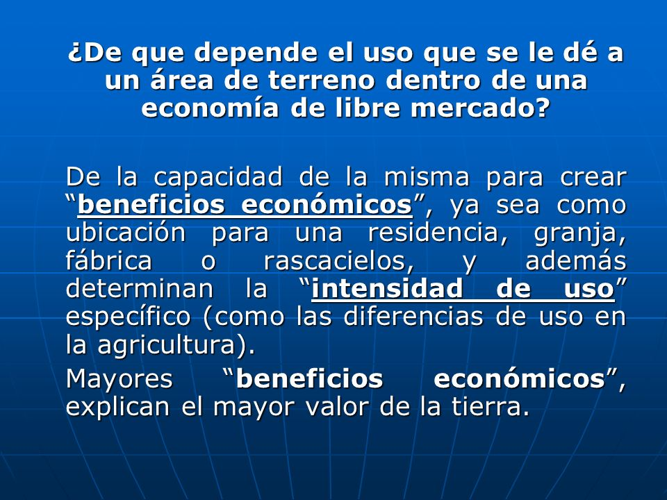 ¿De que depende el uso que se le dé a un área de terreno dentro de una economía de libre mercado